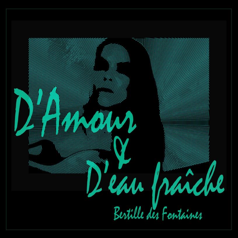 """Pochette """"Période d'amour et d'eau fraiche"""" Bertille des Fontaines"""