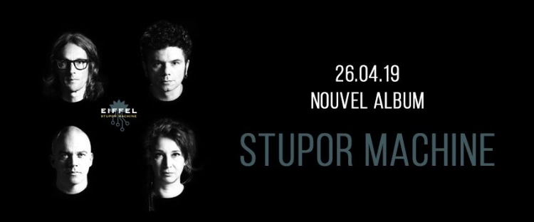 Eiffel, Nouvel Album Stupor Machine