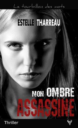 """""""Mon Ombre Assassine"""" d'Estelle Tharreau"""