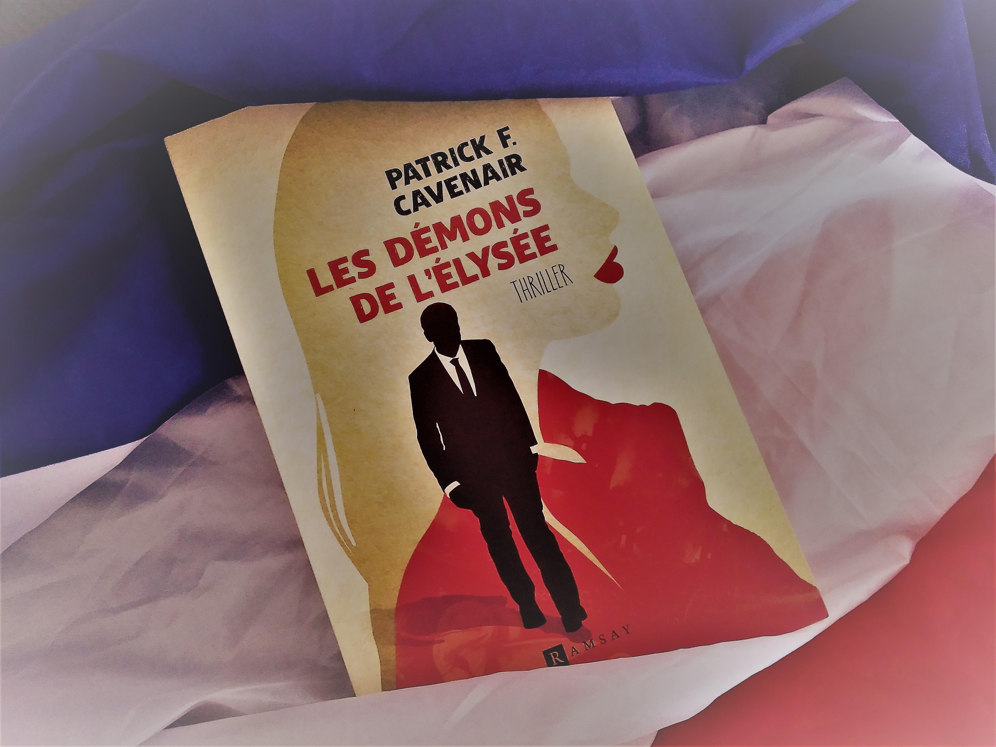 Les Démons de l'Elysée, Patrick F. Cavenair