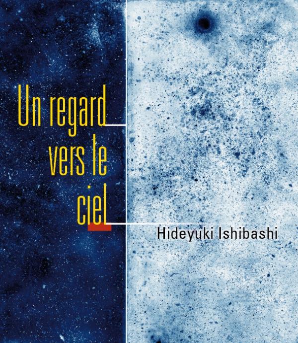 "Affiche de l'exposition ""Un regard vers le ciel"" de Hideyuki Ishibashi."