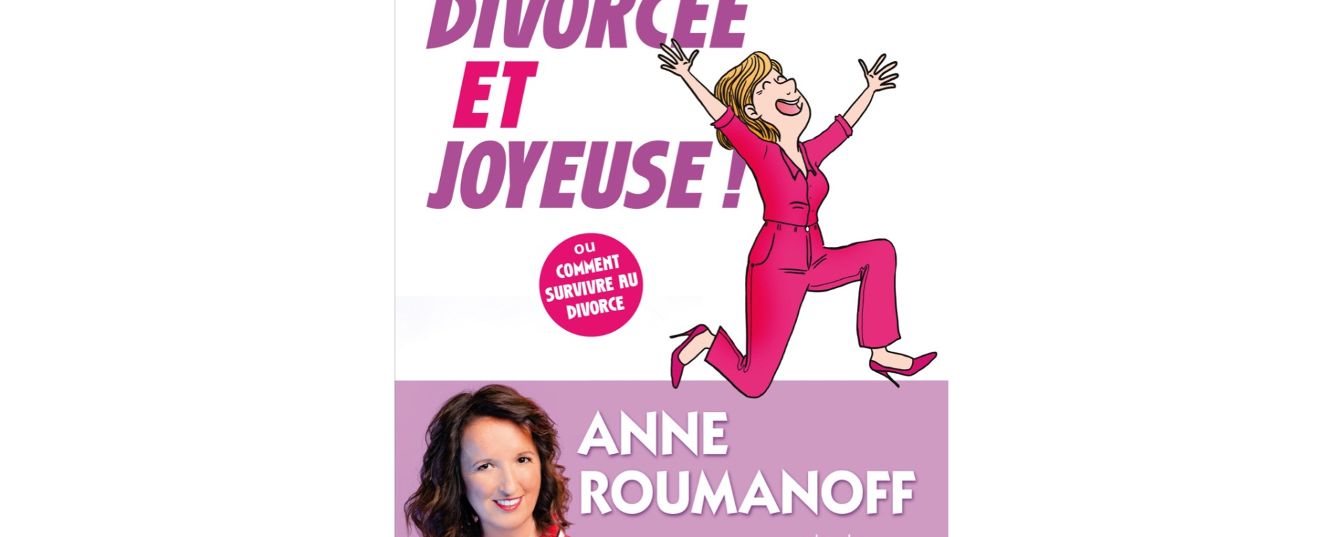"""Anne Roumanoff """"Divorcée et Joyeuse"""""""