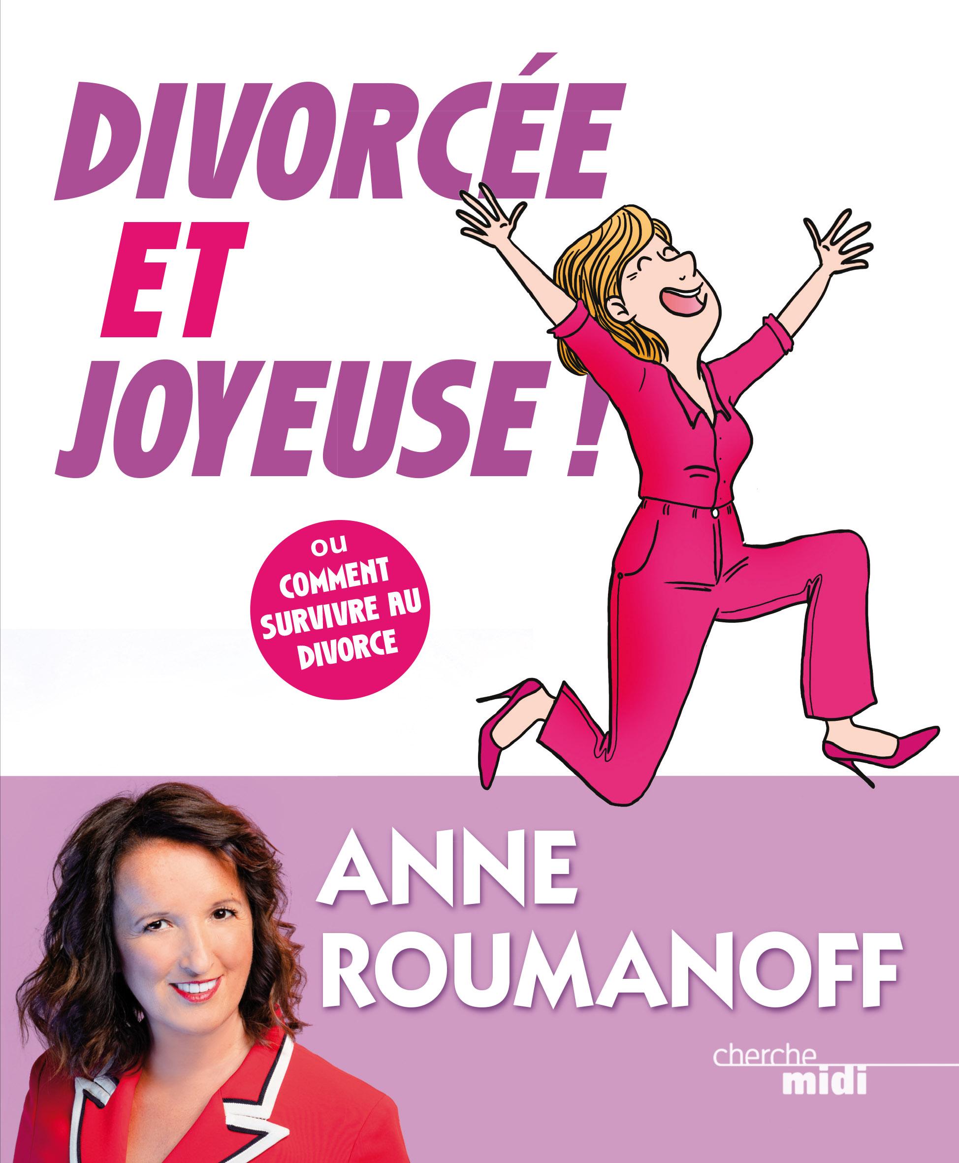 """Anne Roumanoff annonce la sortie de son nouveau livre """"Divorcée et Joyeuse"""", le 7 novembre 2019."""