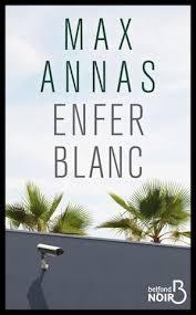 """""""Enfer blanc"""" le roman coup de poing de Max Annas"""