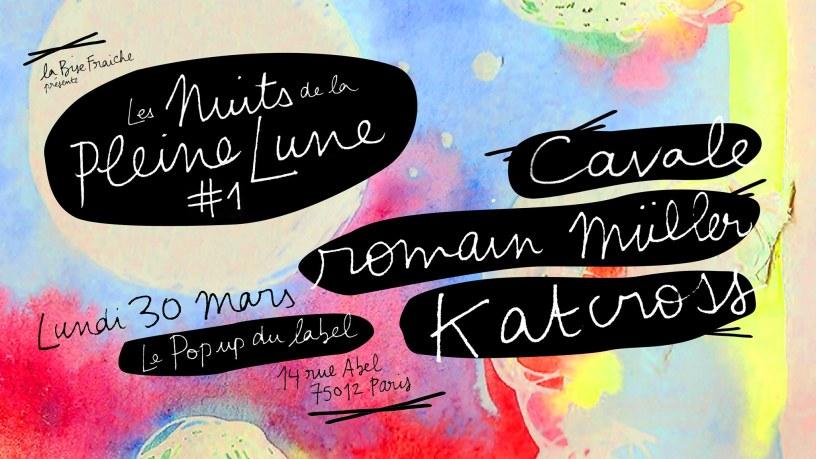 Les Nuits de la Pleine Lune #1 avec Cavale, Romain Muller et Kat Cross