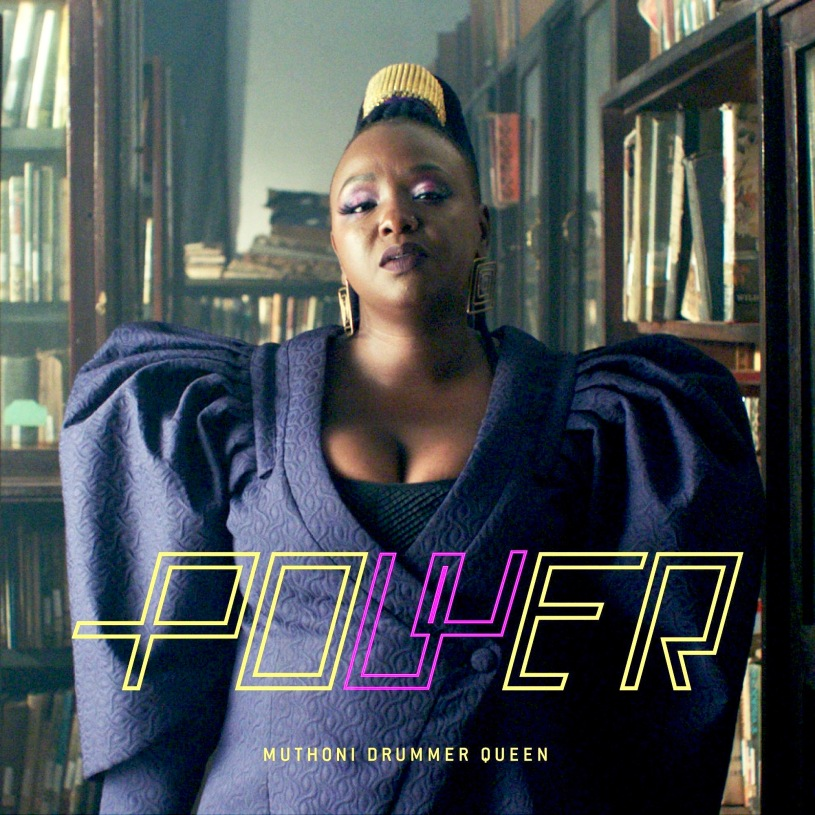 """Power"" by Muthoni Drummer Queen"
