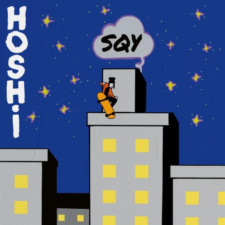 """SQY"", Hoshi."