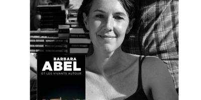 """""""Et les vivants autour"""", Barbara Abel"""