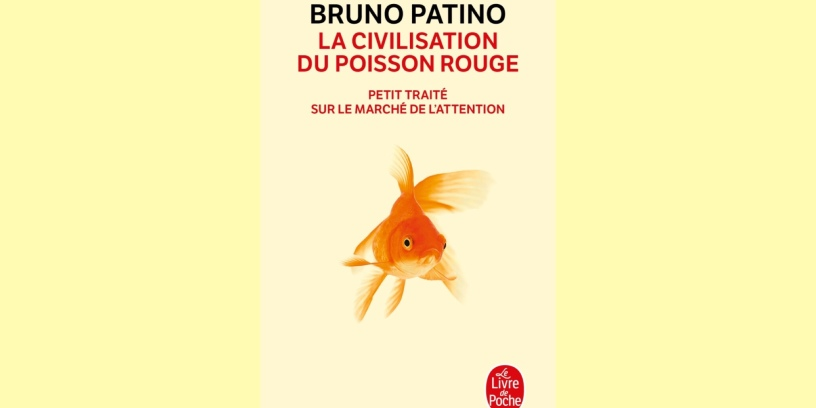 Bruno Patino - La civilisation du poisson rouge
