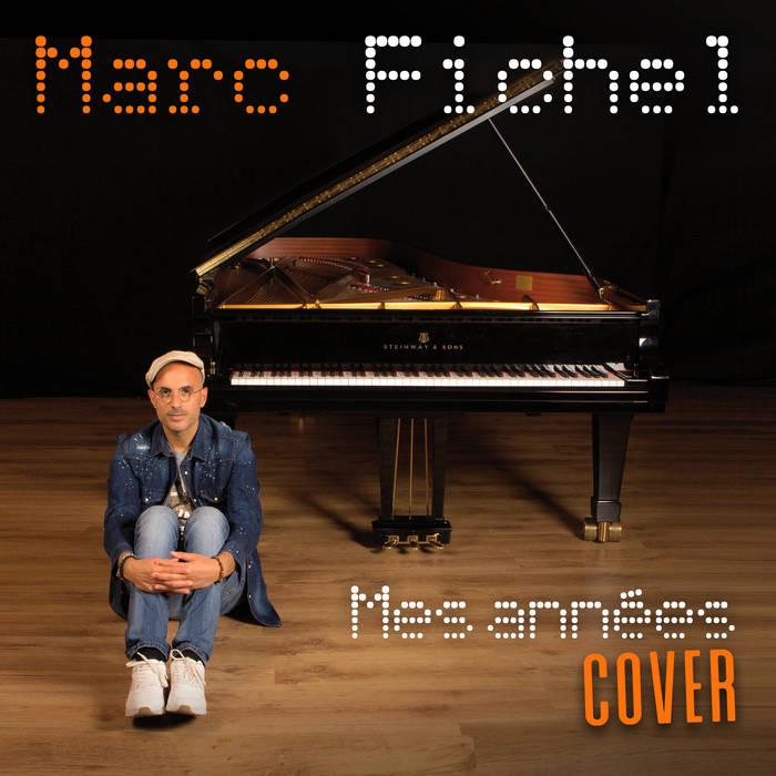 Marc Fichel - Mes années Cover