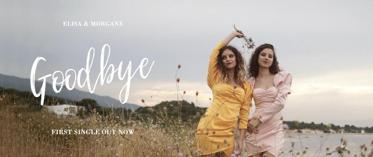 Elisa & Morgane - Goodbye