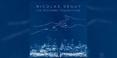 Nicolas Séguy - Les Solitudes Clandestines