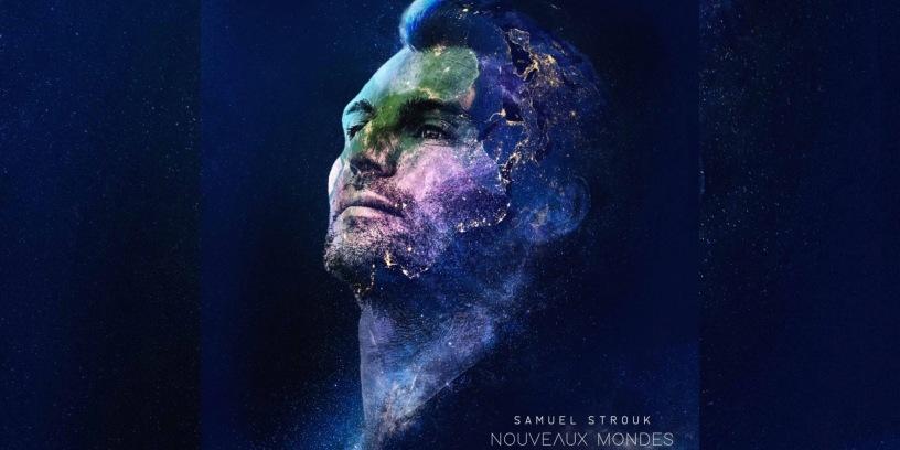 Samuel Strouk - Nouveaux Mondes