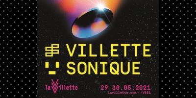Villette Sonique les 29 & 30 mai au Parc de la Villette