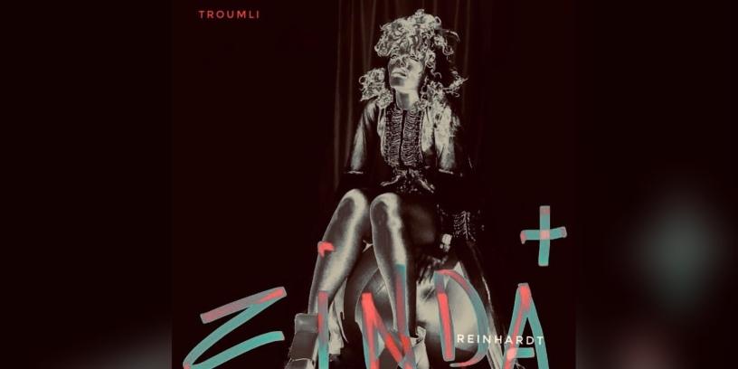Zinda Reinhardt - Troumbli