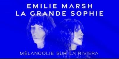 Émilie Marsh ft La Grande Sophie - Mélancolie sur la Riviera
