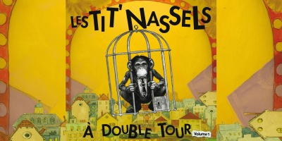 Les Tit' Nassels - A double Tour Vol.1